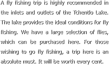 A fly fishing trip is highly recommended in the inlets and outlets of the Tchentlo Lake. The lake provides the ideal conditions for fly fishing. We have a large selection of flies, which can be purchased here. For those wishing to go fly fishing, a trip here is an absolute must. It will be worth every cent.